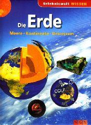 Aurtorengruppe; Die Erde - Meere, Kontinente, Universum Erlebniswelt Wissen