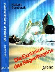 Somplatzki, Herbert.;  Die Explosion des Regenbogens