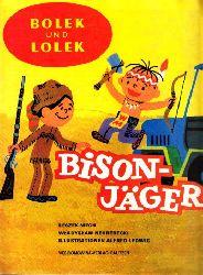 Mech, Leszek und Wladyslaw Nehrebecki; Bolek und Lolek Bisonjäger - Bisonjäger Illustrationen Alfred Ledwig 4. Auflage