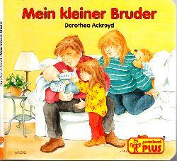 Ackroyd, Dorothea und Gisela Fischer; Mein kleiner Bruder - P