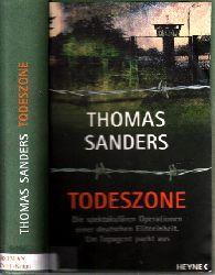 Sanders, Thomas; Todeszone - Die spektakulären Operationen einer deutschen Eliteeinheit. Ein Topagent packt aus