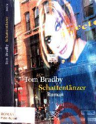Bradby, Tom;  Schattentänzer