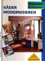 Engelhard, Dietrich, Karl Majer und Andrea Nölle;  Heimwerken So wird´s gemacht: Bäder modernisieren