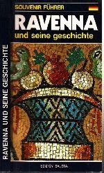 Autorengruppe;  Ravenna und seine Geschichte - Souvenir Führer