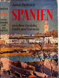 Dietrich, Anton;  Spanien zwischen Cordoba, Cadiz und Valencia