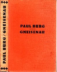 Burg, Paul; Gneisenau - Der Lebensroman eines Soldaten 8.-12. tausend