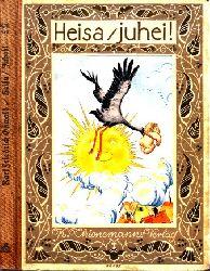 Oßwald, Karl Friedrich; Heisa, Juhei - Ein fröhliches Buch für unsere kleinsten Leser Mit farbigen und schwärzen bildern von Leo Faller
