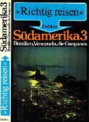 Binder, Thomas; Richtig reisen: Südamerika 3: Brasilien, Venezuela, die Guayanas