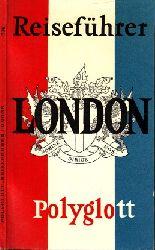 Autorengruppe;  Polyglott-Reiseführer London Mit 11 Illustrationen sowie 20 Plänen und Karten