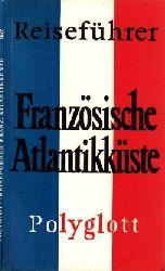 Autorengruppe;  Polyglott-Reiseführer Französische Atlantikküste Mit 14 Illustrationen sowie 10 Plänen und Karten