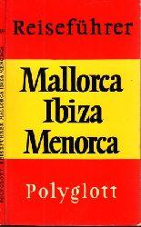 Autorengruppe; Polyglott-Reiseführer Mallorca, Ibiza, Menorca Mit 47 Illustrationen sowie 19 Plänen und Karten 5. (neubearbeitete)  Auflage