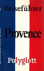 Autorengruppe;  Polyglott-Reiseführer Provence Mit 13 Illustrationen sowie 13 Plänen und Karten
