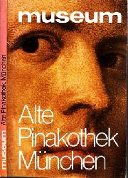Autorengruppe;  Museum - Alte Pinakothek München November 1976 Mit einem Gesamtverzeichnis aller ausgestellten Gemälde
