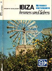 Scheutzow, Jürgen W.; Ibiza kennen und lieben - Mit Menorca und Formentera 2. Auflage
