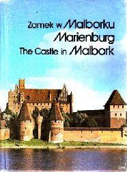 Mierzwinski, Mariusz, Zbigniew Jackowiak und Siegfried Schmidt;  Zamek W Malborku - Marienburg - The Castle in Malbork