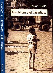 Haller, Roman; Davidstern und Lederhose - Eine Kindheit in der Nachkriegszeit Mit einem Vorwort von Michael Brenner