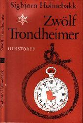 Holmebakk, Sigborn; Zwölf Trondheimer - Erzählungen 1. Auflage