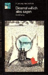 Handschick, Ingeborg; Diesmal will ich alles sagen Erzählung 1. Auflage