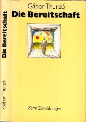 Thurzo, Gabor; Die Bereitschaft - Zehn Erzählungen 1. Auflage