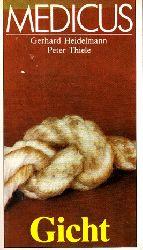 Heidelmann, Gerhard und Peter Thiele; Medicus - Gicht, Ratgeber für Gichtkranke und Gichtveranlagte Sonderausgabe 4., überarbeitete Auflage