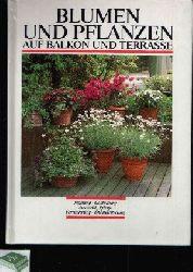 o. Angabe:  Blumen und Pflanzen auf Balkon und Terrasse Planung, Gestaltung, Auswahl, Pflege, Vermehrung, Überwinterung
