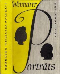 Kühnlenz, Fritz;  Weimarer Porträts - Männer und Frauen um Goethes und Schiller Mit 32 Bildtafeln