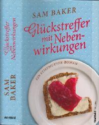 Baker, Sam;  Glückstreffer mit Nebenwirkungen - Ein Stiefmutter-Roman Aus dem Englischen von Ursula Wulfekamp