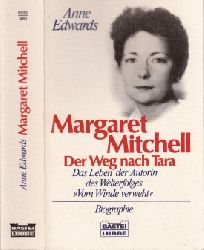 Edwards, Anne; Margaret Mitchell - Der Weg nach Tara Aus dem amerikanischen Englisch übersetzt von Armin Gontermann 2. Auflage