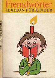 Wetzstein, Hans-Peter; Fremdwörter - Lexikon für Kinder Einband und Illustrationen von Thomas Schleusing 5. Auflage dieser Ausgabe