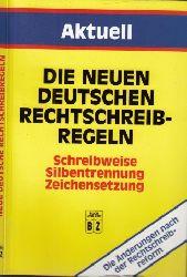 Menzel, Wolfgang W.;  Die neuen deutschen Rechtschreibregeln - Schreibweise, Silbentrennung, Zeichensetzung