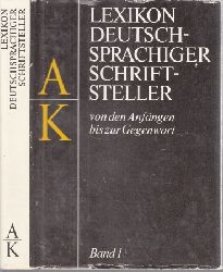Albrecht, Günter, Kurt Böttcher Herbert Greiner-Mai u. a.;  Lexikon deutschsprachiger Schriftsteller von den Anfängen bis zur Gegenwart Band 1: A-K