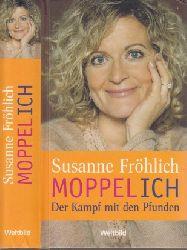 Fröhlich, Susanne; Moppel-Ich - Der Kampf mit den Pfunden Genehmigte Lizenzausgabe