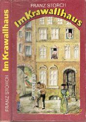 Storch, Franz; Im Krawallhaus - Ein Lausbub entdeckt die Welt 1. Auflage