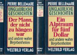 Bellemare, Pierre;  Ein Alptraum für fünf Dollar - Der Mann, der nicht zu hängen war 2 Bücher - Unglaubliche Geschichten