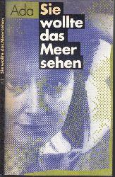 Ada; Sie wollte das Meer sehen Ins Deutsche übertragen von Eva Schewe