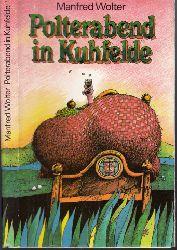 Wolter, Manfred;  Polterabend in Kuhfelde - Derb-drollige bis larmoyante Geschichten und Meditationen Illustrationen von Klaus Vonderwerth