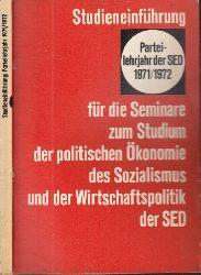 Autorengruppe;  Parteilehrjahr der SED 1971/ 1972 - Studieneinführung für die Seminare zum Studium der politischen Ökonomie des Sozialismus und der Wirtschaftspolitik der SED