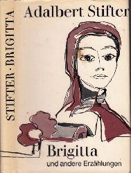 Stifter, Adalbert; Brigitta und andere Erzählungen 3 Erzählungen in einem Buch vollständige Ausgabe