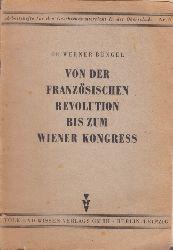 Büngel, Werner; Von der Französischen Revolution bis zum Wiener Kongress Arbeitshefte für den Geschichtsunterricht in der Oberschule Nr. 6