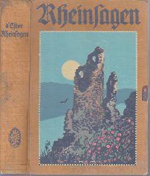 d´Ester, Karl; Rheinsagen - Dem deutschen Volk, der deutschen Jugend gewidmet Buchschmuck von Karl Mühlmeister 5. Auflage