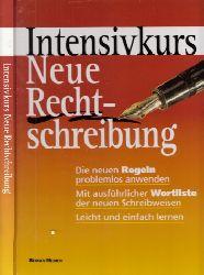 Autorengruppe;  Intensivkurs, Neue Rechtschreibung