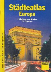 ADAC e.V. (Herausgeber); ADAC Städteatlas Europa - 25 Ballungsraumkarten, 53 Citypläne