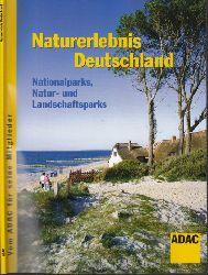 ADAC e.V. (Herausgeber);  ADAC Naturerlebnis Deutschland - Nationalparks, Natur- und Landschaftsparks