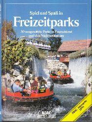 ADAC e.V. (Herausgeber); ADAC Spiel und Spaß in Freizeitparks - 30 ausgewählte Parks in Deutschland und den Nachbarländern
