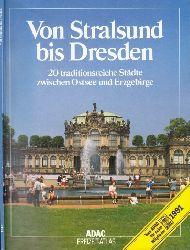 ADAC e.V. (Herausgeber); ADAC Von Stralsund bis Dresden - 20 traditionsreiche Städte zwischen Ostsee und Erzgebirge
