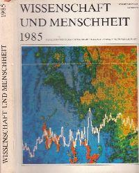 Autorengruppe;  Wissenschaft und Menschheit 1985 - Internationales Jahrbuch, fasslich und exakt über das Wichtigste der Weltwissenschaft