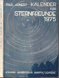 Ahnert, Paul;  Kalender für Sternfreunde - Kleines astronomisches Jahrbuch 1975 Mit 61 Abbildungen