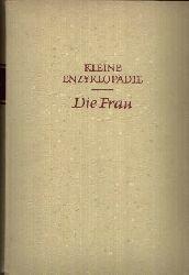 Uhlmann, Irene;  Die Frau - Kleine Enzyklopädie 740 Strichzeichnungen im Text, 84 Fototafeln, 24 Farbtafeln, 4 mehrfarbige Karten