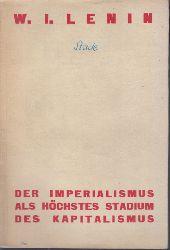 Lenin, W. I.;  Der Imperialismus als höchstes Stadium des Kapitalismus (Gemeinverständlicher Abriß)