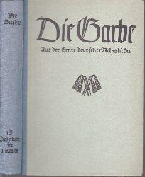 Schmidt, H.W. und A. Weber;  Die Garbe - Aus der Ernte deutscher Volkslieder - Ein Liederbuch für höhere Lehranstalten